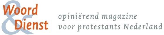 Woord & Dienst: opiniërend magazine voor protestants Nederland